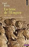 Histoire générale de l'Empire romain. La crise de l'Empire(des derniers Antonins à Dioclétien), tome 2