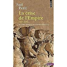 Histoire generale de l'empire romain. la crise de (Points Histoire)