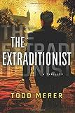 The Extraditionist (A Benn Bluestone Thriller)