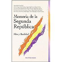 Memoria de la Segunda República: Mito y realidad (Historia Biblioteca Nueva)