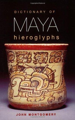 Dictionary of Maya Hieroglyphs (English Edition)