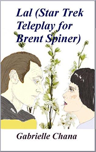 Lal Star Trek Teleplay For Brent Spiner Ebook Gail Chord Schuler