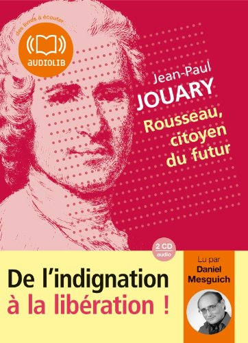Rousseau, citoyen du futur: Livre audio 2 CD AUDIO - 2 h (op)