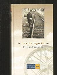Luz De Agosto par William Faulkner