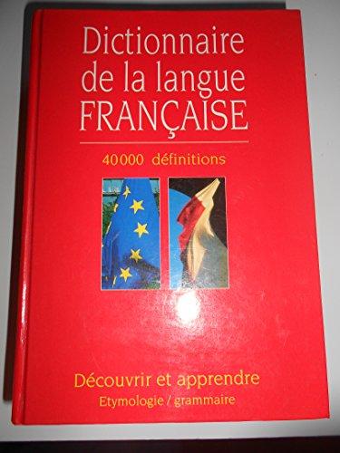 Dictionnaire de la langue française 40 000 définitions. Découvrir et apprendre Etymologie/grammaire