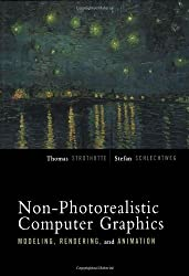 Non-Photorealistic Computer Graphics: Modeling, Rendering, and Animation (The Morgan Kaufmann Series in Computer Graphics)