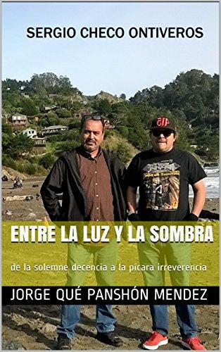 ENTRE LA LUZ Y LA SOMBRA: de la solemne decencia a la pícara irreverencia por Jorge Qué Panshón Mendez