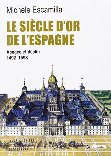 Le Siècle d'or de l'Espagne. Apogée et déclin, 1492-1598