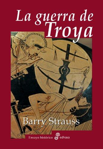 LA GUERRA DE TROYA por Barry Strauss