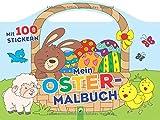 Mein Oster-Malbuch: Mit 100 Stickern und Tragegriff