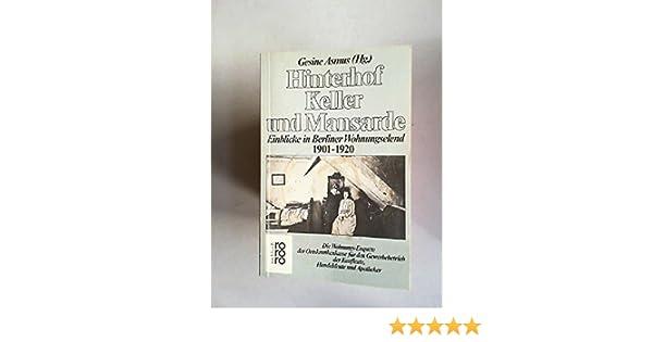 Hinterhof Keller Und Mansarde Einblicke In Berliner
