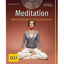 Meditation (mit Audio-CD): Mehr Klarheit und innere Ruhe (GU Multimedia Körper, Geist & Seele)