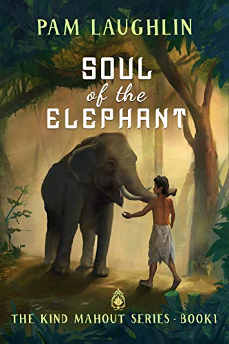 Soul of the Elephant: An Historical Adventure (The Kind Mahout Book 1) (English Edition)