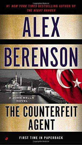 The Counterfeit Agent (A John Wells Novel) by Alex Berenson (2015-01-27)