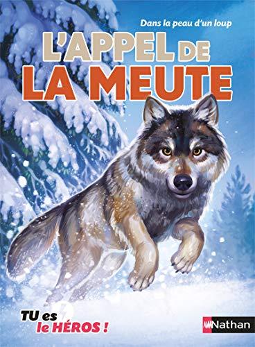 L'appel de la meute - Livre dont tu es le héros - Dès 8 ans (11) par Cécile Jugla, Madeleine Deny