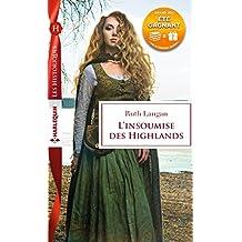 L'insoumise des Highlands : 1 livre acheté = des cadeaux à gagner (Les Historiques)