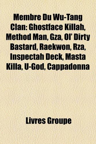 Membre Du Wu-Tang Clan: Ghostface Killah, Method Man, Gza, Ol' Dirty Bastard, Raekwon, Rza, Inspectah Deck, Masta Killa, U-God, Cappadonna