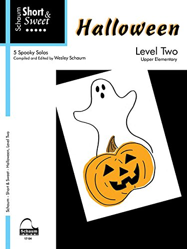 Schaum Short & Sweet Halloween, Level Two: 5 Spooky Solos: Upper Elementary (Schaum Publications: Short & Sweet) (Halloween Musik Klavier Noten)