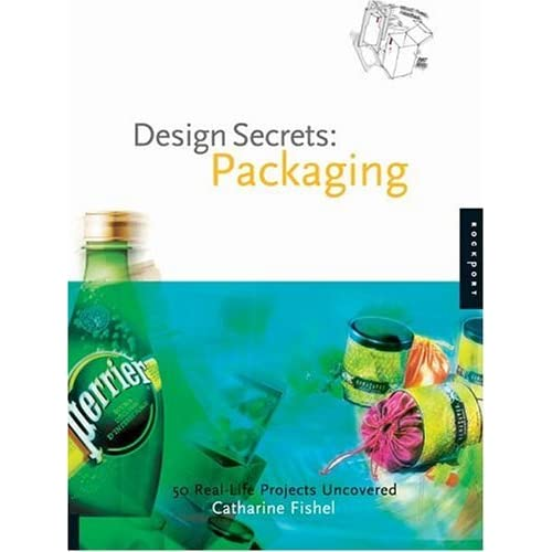Design Secrets Packaging: 50 Real-Life Projects Uncovered by Catharine Fishel (2005-04-01)