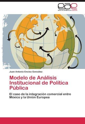 modelo-de-anlisis-institucional-de-poltica-pblica-el-caso-de-la-integracin-comercial-entre-mxico-y-l