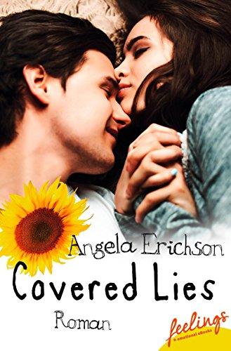 Covered Lies: Roman von [Erichson, Angela]