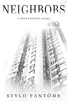 Neighbors (A Twin Estates Novel Book 1) by [Fantome, Stylo]
