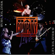 What You Hear is What You Get (Best of Bad Company Live)