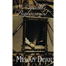 A Suitable Replacement (Deceived) (Volume 5) by Megan Derr (2014-08-14)