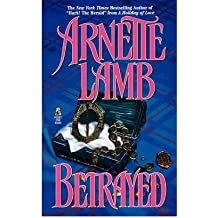 [ BETRAYED [ BETRAYED ] BY LAMB, ARNETTE ( AUTHOR )DEC-24-2008 PAPERBACK ] Betrayed [ BETRAYED ] By Lamb, Arnette ( Author )Dec-24-2008 Paperback By Lamb, Arnette ( Author ) Dec-2008 [ Paperback ]