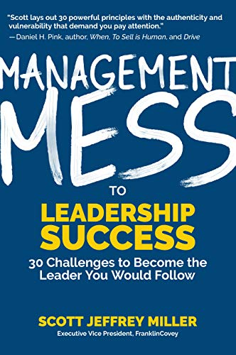 Management Mess to Leadership Success: 30 Challenges to Become the Leader You Would Follow (English Edition)