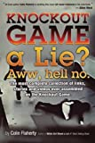 Knockout Game a Lie? Aww, Hell No!: The most complete collections of links and videos on the Knockout Game. by Mr. Colin Flaherty (2014-10-25)