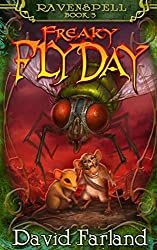 Freaky Fly Day: Volume 3 (Ravenspell) by David Farland (26-May-2015) Paperback