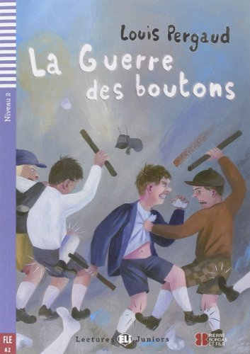 La Guerre DES Boutons + CD (A2) (French Edition) by Louis Pergaud (2014-04-02)