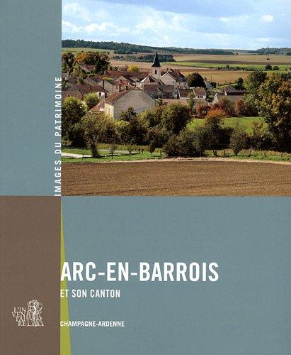 Arc-en-Barrois et son canton : Champagne-Ardenne