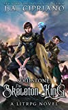 Soulstone: The Skeleton King: A LitRPG Novel (World of Ruul Book 2)