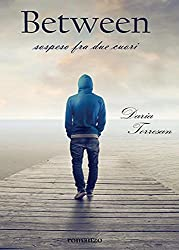 Between. Sospeso fra due cuori