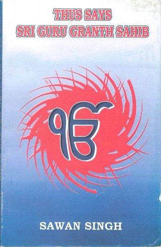 Thus Says Sri Guru Granth Sahib (English Edition) por Sawan Singh