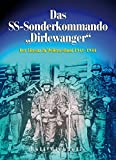 Das SS-Sonderkommando Dirlewanger: Der Einsatz in Weißrussland 1941-1944 - Rolf Michaelis