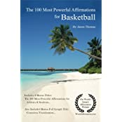 Affirmation   The 100 Most Powerful Affirmations for Basketball   2 Amazing Affirmative Bonus Books Included for Athletes & Students