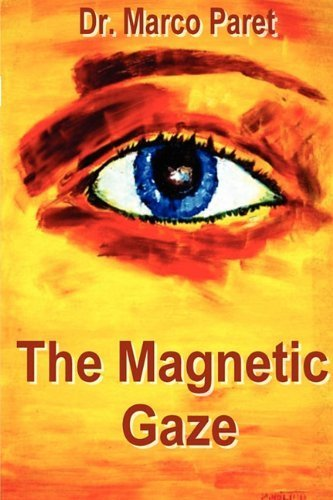The Magnetic Gaze by Marco Paret (2011-06-08)
