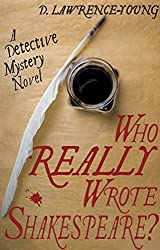 Who REALLY Wrote Shakespeare?: A detective mystery novel