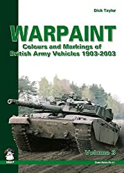 Warpaint: v. 3: Colours and Markings of British Army Vehicles 1903-2003