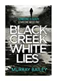 Black Creek White Lies: The gripping Cornish mystery-thriller