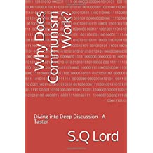 Why Does Communism Work?: Diving into Deep Discussion - A Taster