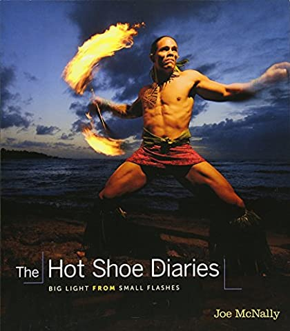 The Hot Shoe Diaries: Big Light from Small Flashes: Creative Applications of Small Flashes (Voices That
