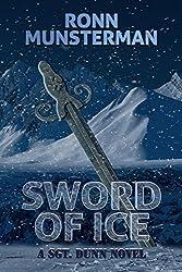 Sword of Ice (Sgt. Dunn Novels Book 8)