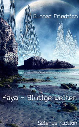 Kaya - Blutige Welten