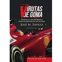 Virutas de Goma. Fórmula 1 en píldoras para enfermos de velocidad (Virutas de Goma. Temporada 2011-2012) (Spanish Edition)