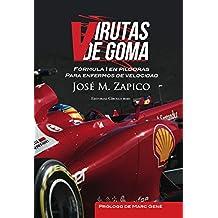 Virutas de Goma. Fórmula 1 en píldoras para enfermos de velocidad (Virutas de Goma. Temporada 2011-2012)