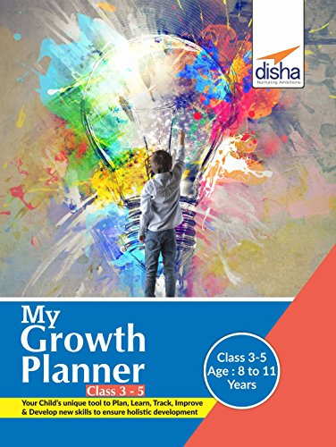 My Growth Planner for Class 3 to 5: Plan, Learn, Track, Improve & Develop Life Skills